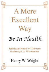 More Excellent Way by Henry Wright