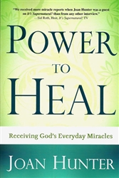 Power to Heal by Joan Hunter