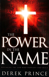 Power in the Name by Derek Prince