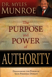 Purpose and Power of Authority by Myles Munroe