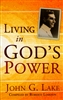 Living in Gods Power by John G Lake