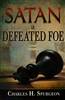 Satan a Defeated Foe by Charles Spurgeon