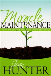 Miracle Maintenance by Joan Hunter