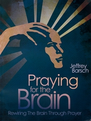 Praying for the Brain by Jeffrey Barsch