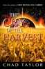 Cry Of The Harvest by Chad Taylor