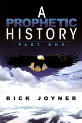 Prophetic History Part One by Rick Joyner