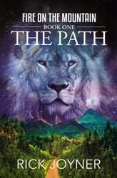 Fire on the Mountain: The Path by Rick Joyner