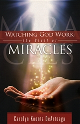 Watching God Work by Carolyn Koontz DeArteaga