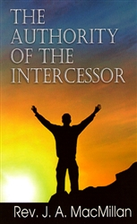 Authority of the Intercessor by J.A. MacMillan