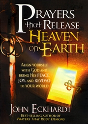 Prayers That Release Heaven On Earth by John Eckhardt