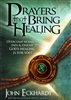 Prayers That Bring Healing by John Eckhardt