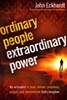 Ordinary People Extraordinary Power by Apostle John Eckhardt