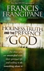 Holiness Truth and the Presence of God by Francis Fragipane