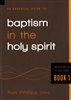 An Essential Guide to Baptism In The Holy Spirit by Ron Phillips