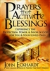 Prayers That Activate Blessings by John Eckhardt