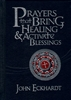 Prayers That Bring Healing and Activate Blessings by John Eckhardt