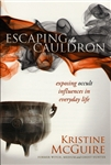Escaping the Cauldron by Kristine McGuire