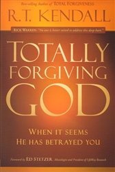 Totally Forgiving God by R T Kendall