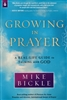 Growing In Prayer by Mike Bickle