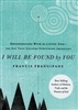 I Will Be Found By You by Francis Frangipane