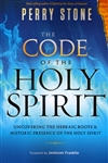 Code of the Holy Spirit by Perry Stone