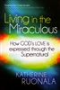 Living in the Miraculous by Kathrine Ruonala