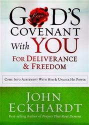Gods Covenant With You for Deliverance and Freedom by John Eckhardt