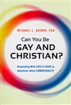 Can You Be Gay and Christian? by Michael Brown