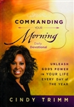 Commanding Your Morning Daily Devotional by Cindy Trimm