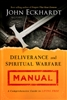Deliverance and Spiritual Warfare Manual by John Eckhardt