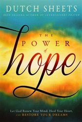 Power of Hope by Dutch Sheets