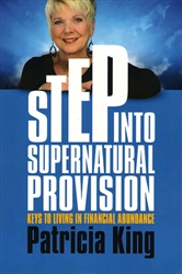 Step Into Supernatural Provision by Patricia King