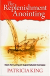 Replenishment Anointing by Patricia King