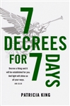 7 Decrees for 7 Days by Patricia King