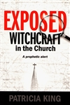 Exposed Witchcraft in the Church by Patricia King