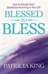 Blessed to Bless by Patricia King
