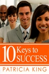 10 Keys to Success by Patricia King