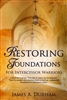 Restoring Foundations for Intercessor Warriors by James Durham