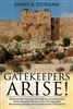 Gatekeepers Arise by James Durham