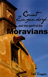 Count Zinzendorf and the Spirit of the Moravians by Paul Wemmer