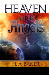 Heaven and the Angels by H A Baker