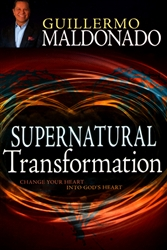 Supernatural Transformation by Guillermo Maldonado