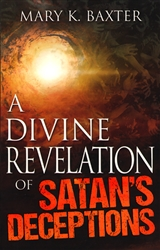 Divine Revelation of Satans Deceptions by Mary K Baxter