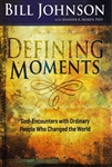Defining Moments by Bill Johnson with Jennifer Miskow