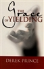 Grace of Yielding by Derek Prince