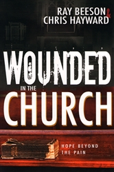 Wounded in the Church by Ray Beeson and Chris Hayward