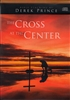 Cross at the Center Audio Teaching by Derek Prince