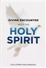 Divine Encounter with the Holy Spirit by Guillermo Maldonado