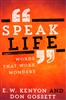 Speak Life by E.W. Kenyon and Don Gossett