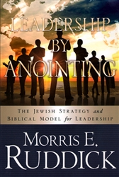 Leadership By Anointing by Morris Ruddick